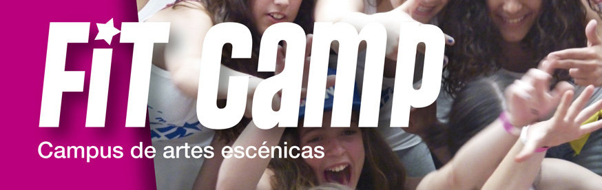 FIT CAMP '15 – Campus Artes Escénicas