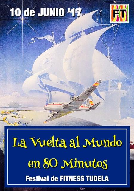 """FOTOS FESTIVAL FITNESS TUDELA JUNIO '17 – """"La Vuelta al Mundo en 80 Minutos"""""""