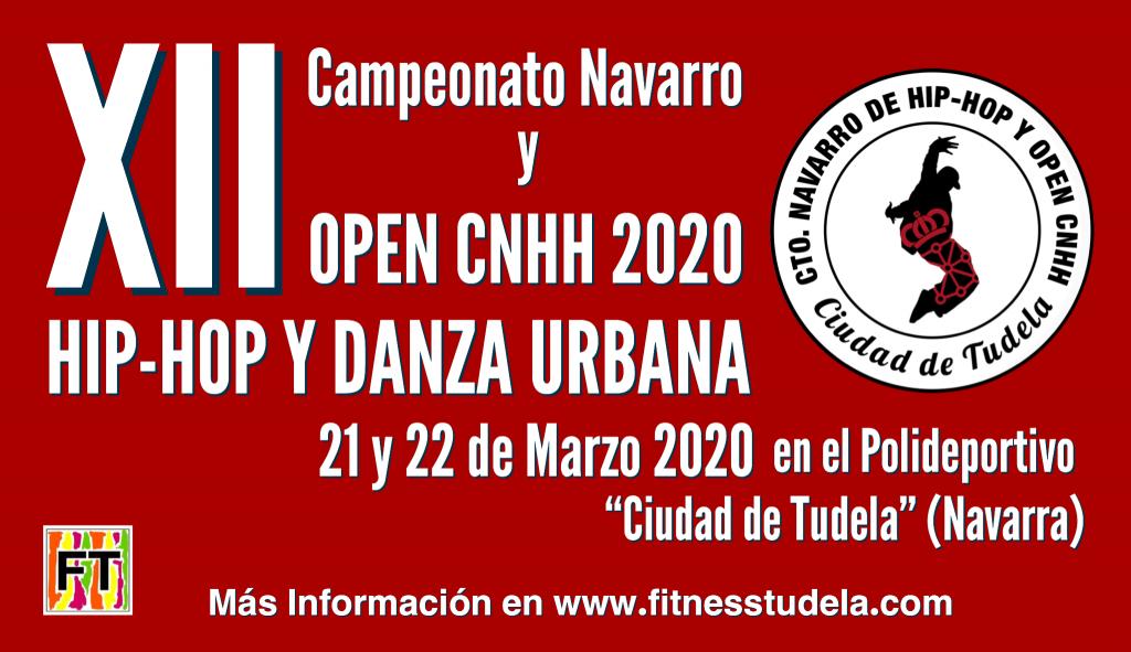 XII Campeonato Navarro y OPEN CNHH 2020 de Hip-Hop y Danzas Urbanas en Polideportivo Ciudad de Tudela  de Navarra 21 y 22 de Marzo 2020