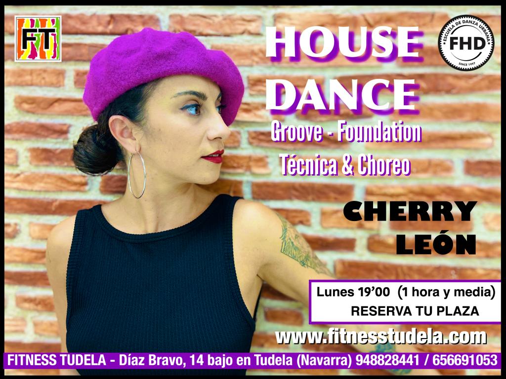 HOUSE DANCE – CURSO MONOGRÁFICO DE BAILE POR CHERRY LEÓN DE FHD DE FITNESS TUDELA